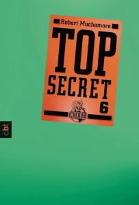 """Top Secret 6: Die Mission"" von Robert Muchamore"