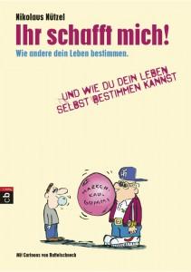 """""""Ihr schafft mich"""" von Nikolaus Nützel"""