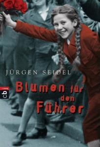 """""""Blumen für den Führer"""" von Jürgen Seidel"""