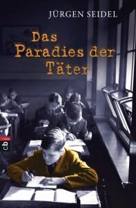 """""""Das Paradies der Täter"""" von Jürgen Seidel"""
