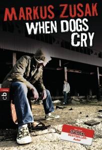 """""""When Dogs Cry"""" von Markus Zusak"""